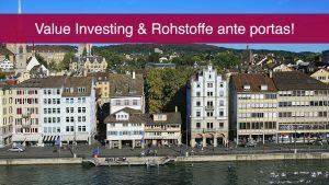 Value Investing & Rohstoffe ante portas!